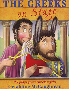 The Greeks on Stage 25 Plays from Greek Myths